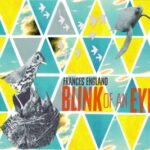Blink of an Eye: Frances England's newest album