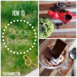 How to Stage Photos for Stand Out Pictures on Your Blog