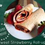 Sweet Strawberry Roll-ups for School Lunches