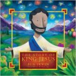 The Story of King Jesus: The Whole Gospel in One Story {Giveaway}
