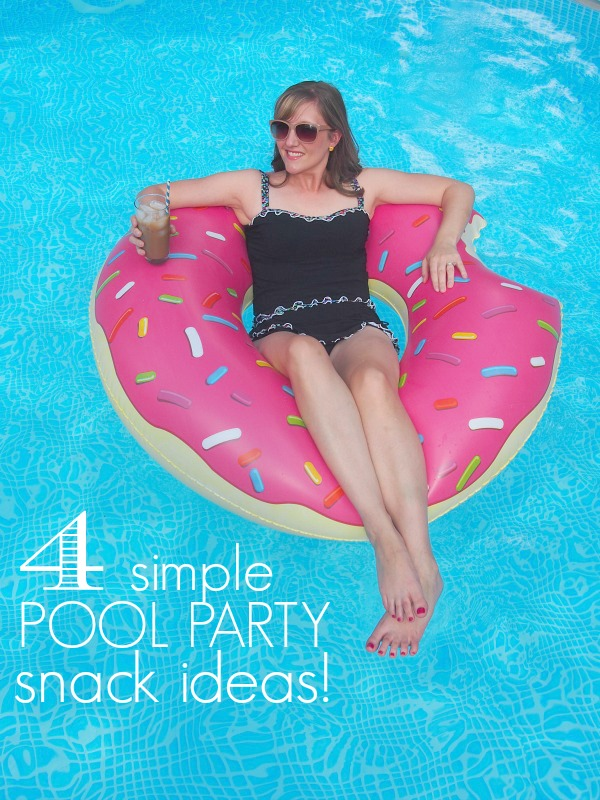 4 Simple Pool Party Snack Ideas